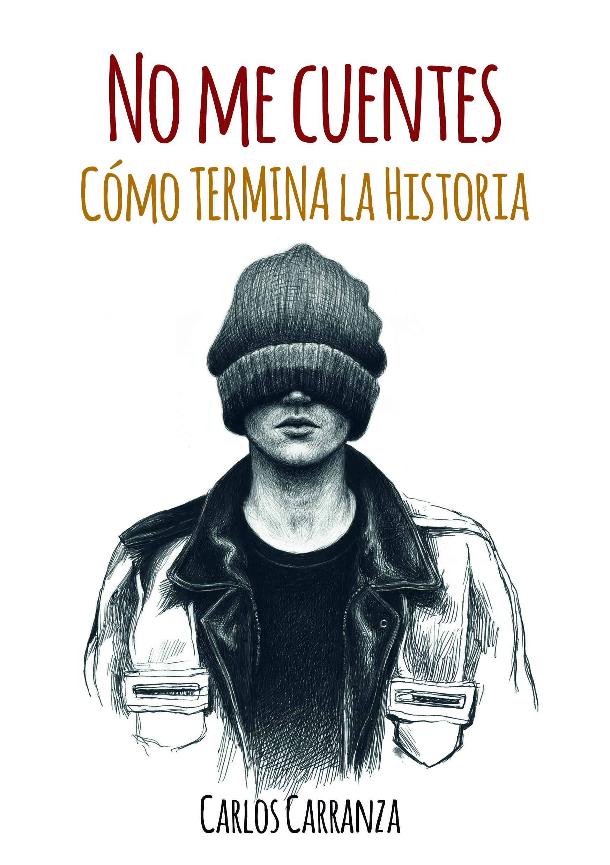 Porta de No me cuentes cómo termina la historia, de Carlos Carranza